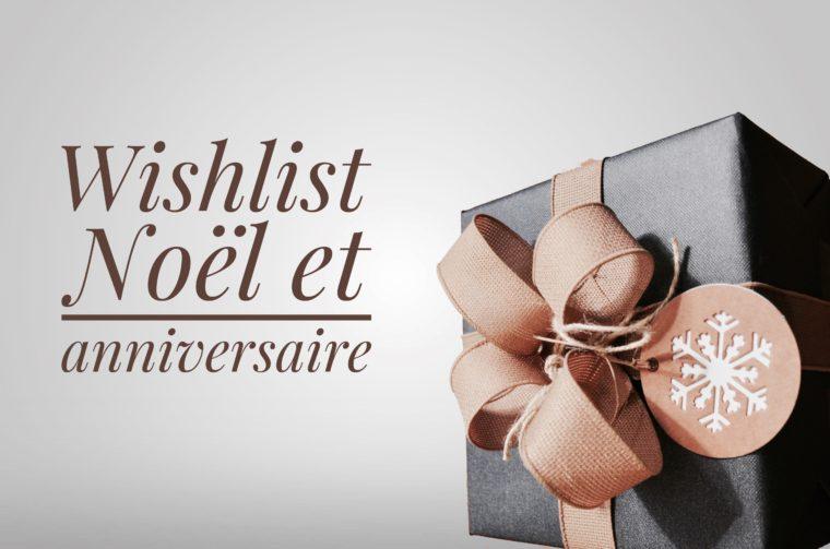 Wishlist de Noël et anniversaire