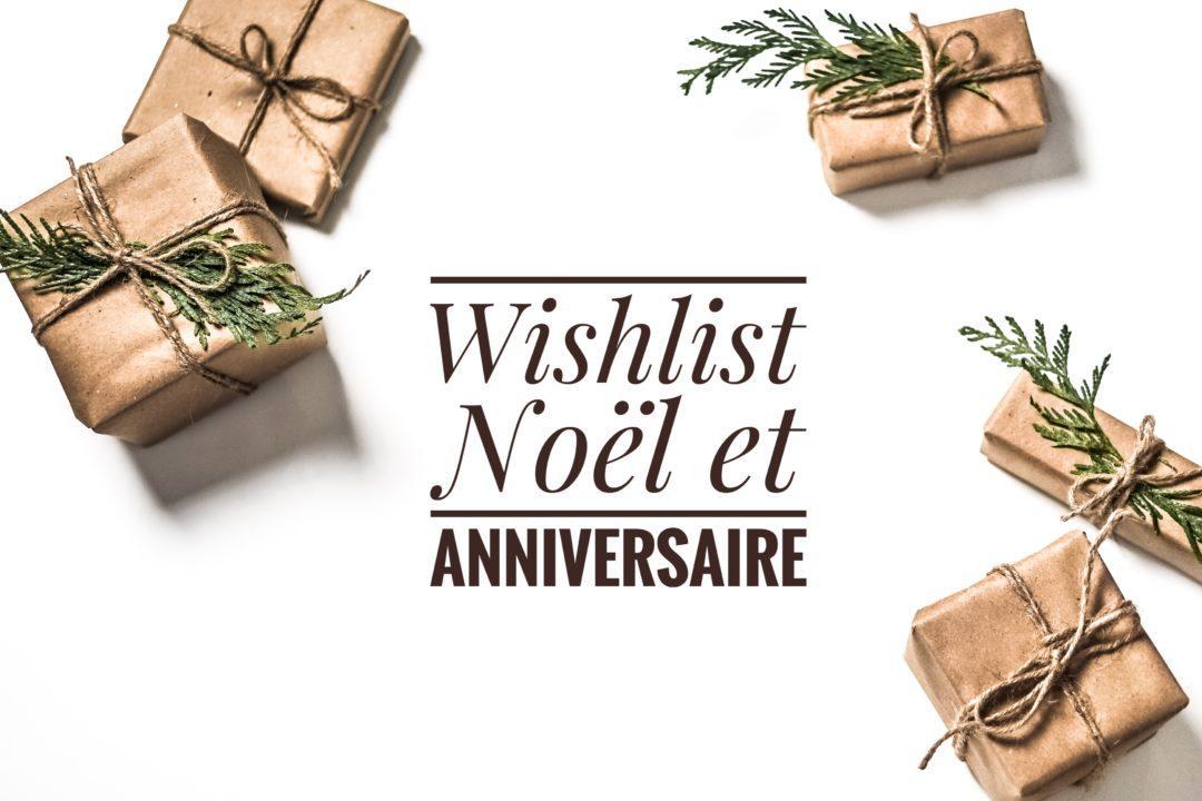 Wishlist Noël et anniversaire